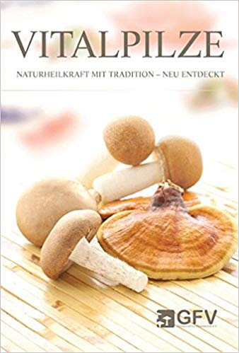 Vitalpilze: Naturheilkraft mit Tradition - neu entdeckt
